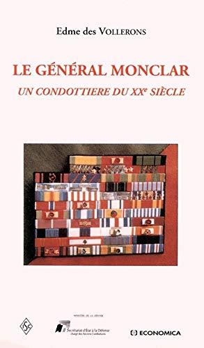 9782717840094: Le Général Monclar : Un condottière du Xxe siècle