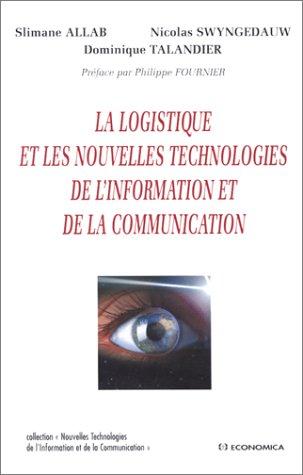 9782717840483: La logistique et les nouvelles technologies de l'information et de la communicat