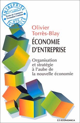Economie d'entreprise : Organisation et stratégie à l'aube de la nouvelle &...