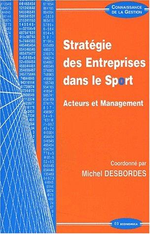 9782717842777: Stratégie des entreprises dans le sport. : Acteurs et management