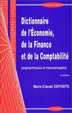 9782717843712: Dictionnaire de l'économie, de la finance et de la comptabilité (anglais/français et français/anglais)