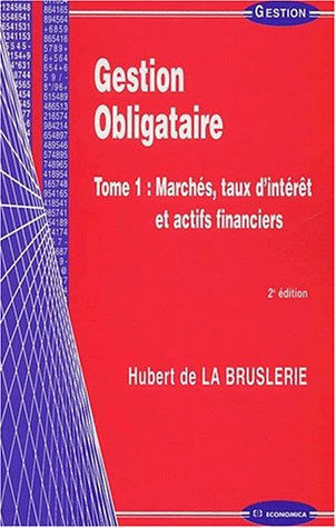 Gestion obligataire, tome 1, 2e ed.: Hubert de La