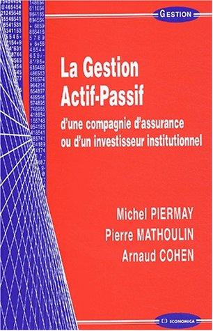 La gestion actif-passif d'une compagnie d'assurance ou: Mathoulin, Pierre ;
