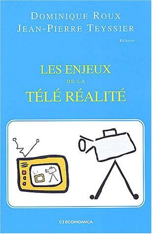 Les Enjeux de la télé réalité [Sep 10, 2003] Roux, Dominique et ...