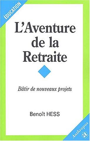 9782717847130: L'aventure de la retraite (French Edition)