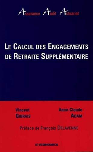 Le calcul des engagements de retraite supplémentaire: Vincent Gibrais; Anne-Claude
