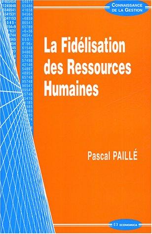 9782717847741: La fidélisation des Ressources Humaines