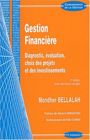 Gestion financière : Diagnostic, évaluation, choix des: Bellalah