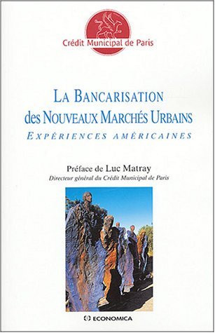 9782717848298: La Bancarisation des nouveaux marchés urbains : Expériences américaines