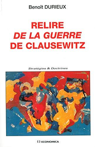 9782717849875: Relire De la guerre de Clausewitz (French Edition)