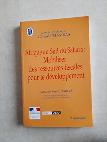 9782717849899: Afrique au sud du Sahara : mobiliser des ressources fiscales pour le développement