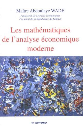 9782717850956: Les mathématiques de l'analyse économique moderne