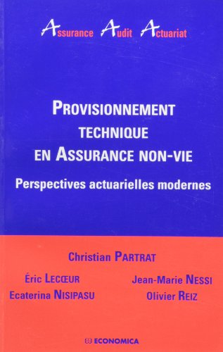 9782717851571: Provisionnement Technique en Assurance Non-Vie - Perspectives actuarielles modernes