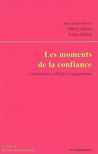 9782717851670: Les moments de la confiance (French Edition)