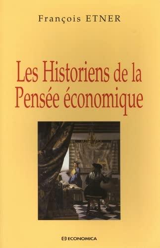 Les historiens de la pensée économique [Sep 04, 2006] Etner, François