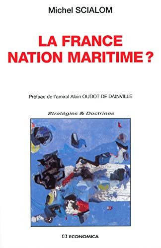 La France nation maritime ?: SCIALOM ( Michel )
