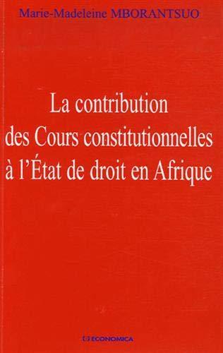 9782717853070: La contribution des Cours constitutionnelles à l'Etat de droit en Afrique