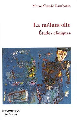 9782717853254: La mélancolie : Etudes cliniques