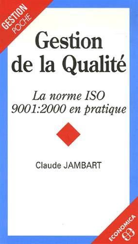 GESTION QUALITE NORME ISO 9001 2000 EN P: JAMBART 4E ED 2007