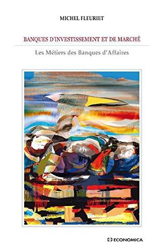 9782717853551: Banques d'investissements et de marché (French Edition)