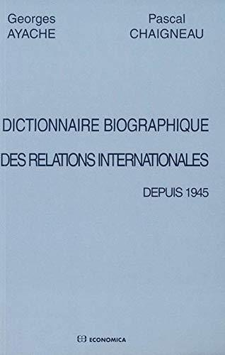 9782717853650: Dictionnaire biographique des relations internationales depuis 1945 (French Edition)
