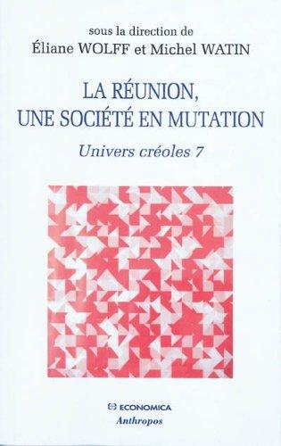 9782717854039: Univers cr�oles : Tome 7, La R�union, une soci�t� en mutation