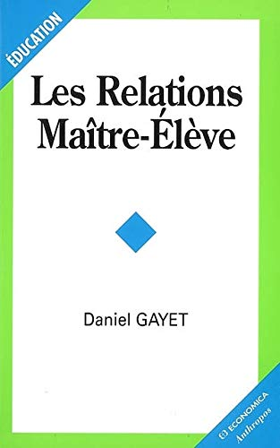RELATIONS MAITRE ELEVES -LES-: GAYET DANIEL