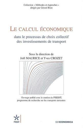 Le calcul économique : Dans le processus de choix collectif des investissements de transport...