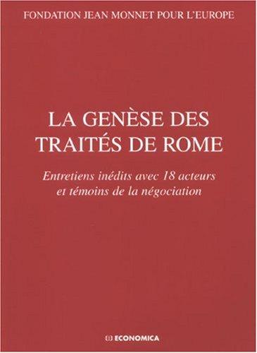 9782717854305: La genèse des traités de Rome : Entretiens inédits avec 18 acteurs et témoins de la négociation