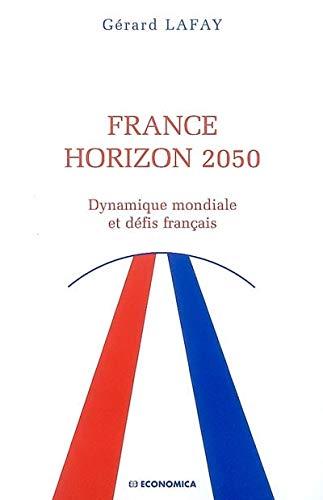 9782717854749: France horizon 2050 : Dynamique mondiale et défis français