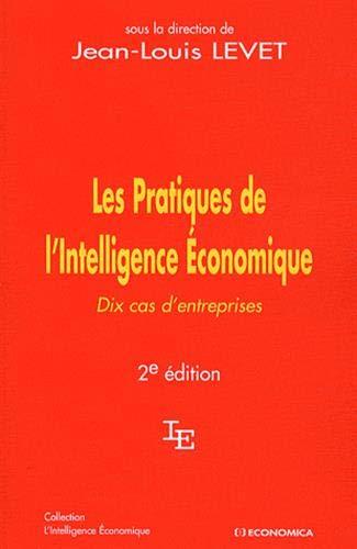 9782717855388: Les Pratiques de l'Intelligence Economique : Dix cas d'entreprises