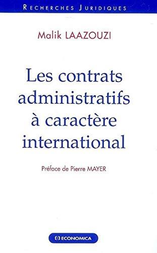 9782717855661: Les contrats administratifs à caractère international