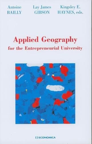 Applied Geography for the Entrepreneurial University: Bailly, Antoine (Editor)/