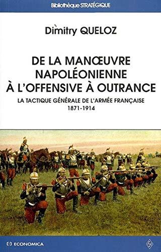9782717856859: De la manoeuvre napoleonienne a l offensive a outrance