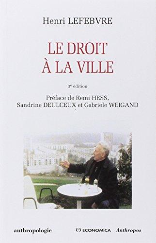DROIT A LA VILLE -LE- 3E ED: LEFEBVRE HENRI