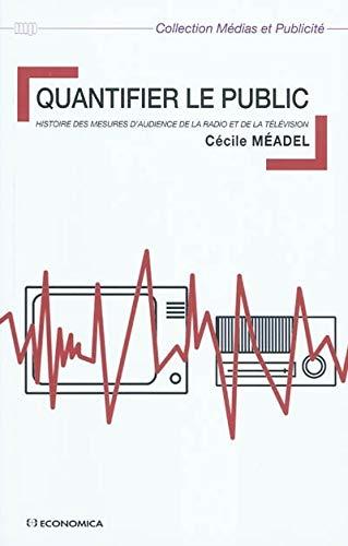 Quantifier le public : Histoire des mesures: Cécile Méadel