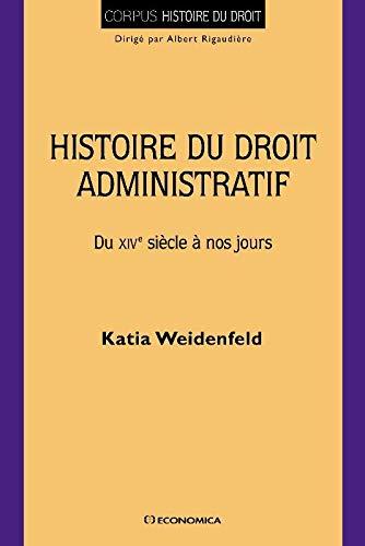 9782717858211: Histoire du droit administratif : Du XVIe si�cle � nos jours