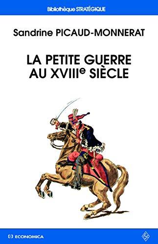 9782717858297: La petite guerre au XVIIIe siècle
