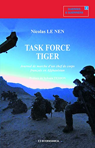 9782717858532: Task force Tiger : Journal de marche d'un chef de corps français en Afghanistan