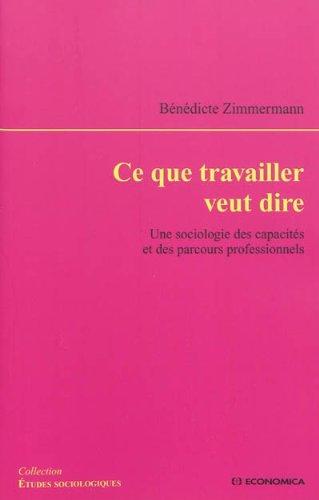 9782717859669: Ce que travailler veut dire (French Edition)