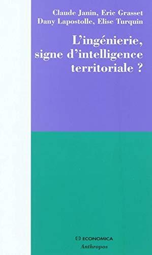 9782717859836: L'Ingenierie, Signe d'Intelligence Territoriale ?