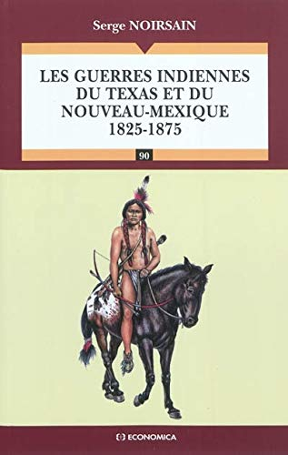 9782717860221: Les guerres indiennes du Texas et du Nouveau Mexique (1825-1875)