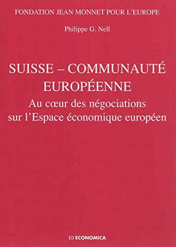 SUISSE COMMUNAUTE EUROPEENNE: NELL PHILIPPE G