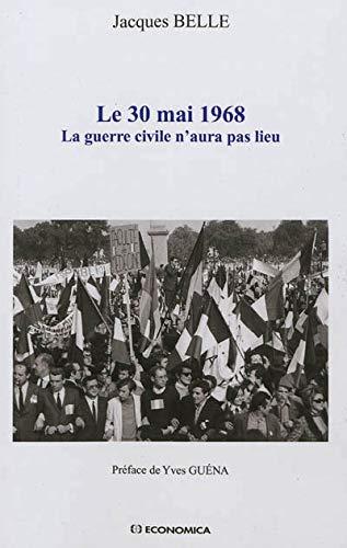9782717864724: 30 Mai 1968 (Le) - La guerre civile n'aura pas lieu
