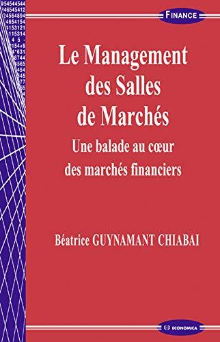 Management des salles de marchés (Le): Béatrice Guynamant Chiabai