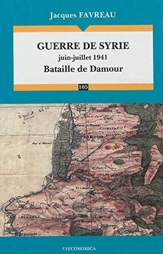 9782717865844: Guerre de Syrie (Juin-Juillet 1941) - Bataille de Damour