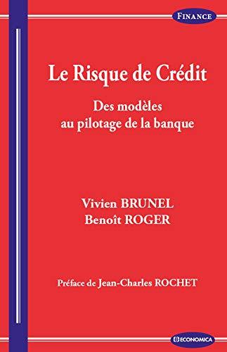 9782717867275: Risque de Cr�dit - Des Mod�les au Pilotage de la Banque (le)