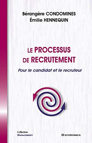 PROCESSUS DE RECRUTEMENT -LE-: CONDOMINES HENNEQUIN