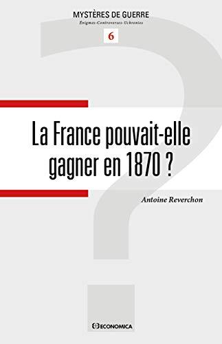 FRANCE POUVAIT ELLE GAGNER EN 1870 -LA-: REVERCHON ANTOINE