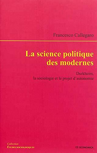 SCIENCE POLITIQUE DES MODERNES -LA-: CALLEGARO FRANCESCO